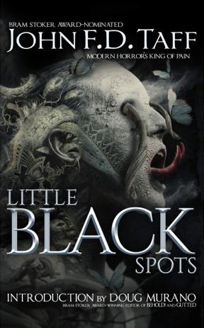 Creepy Reads: Little Black Spots by John F.D.Taff
