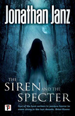 Creepy Reads: The Siren and the Specter by Jonathan Janz