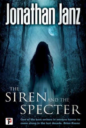 The Siren and the Specter - Jonathan Janz - horror ghost story Flame Tree Press