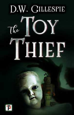 Creepy Reads: The Toy Thief by D.W.Gillespie