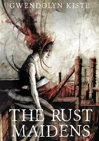 The-Rust-Maidens-cover-horror-book-review-written-by-Gwendolyn-Kiste-art-by-Daniele-Serra-design-by-Jess-Landry-Women-in-Horror-Month-X