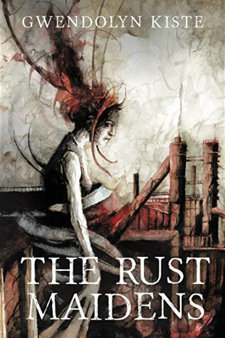 Creepy Reads: The Rust Maidens by Gwendolyn Kiste