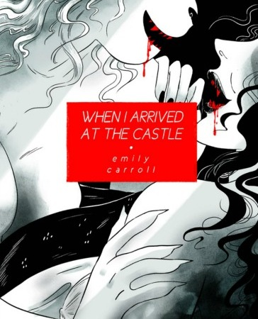 When-I-Arrived-at-the-Castle-cover-graphic-novel-erotic-horror-gothic-horror-book-review-comics-vampire-sapphic-fairy-tales-horror-art