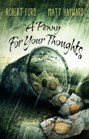 Creepy Reads: A Penny for Your Thoughts by Robert Ford and Matt Hayward