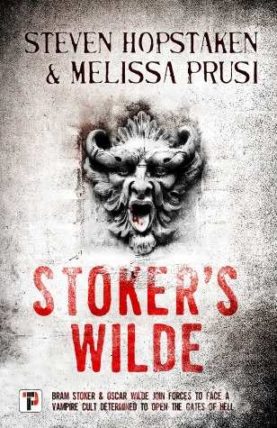 Creepy Reads: Stoker's Wilde by Steven Hopstaken & MelissaPrusi