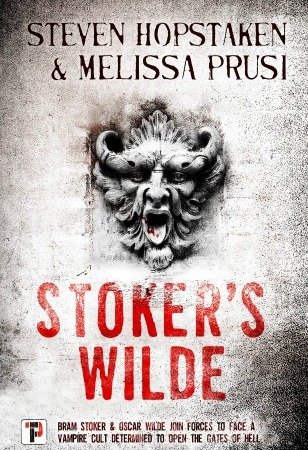 "A demonic figure carved in stone appears on a grayish-white background. Text: ""Steven Hopstaken & Melissa Prusi. Stoker's Wilde. Bram Stoker & Oscar Wilde join forces to face a vampire cult determined to open the gates of hell."""