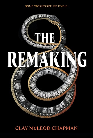 Creepy Reads: The Remaking by Clay McLeod Chapman