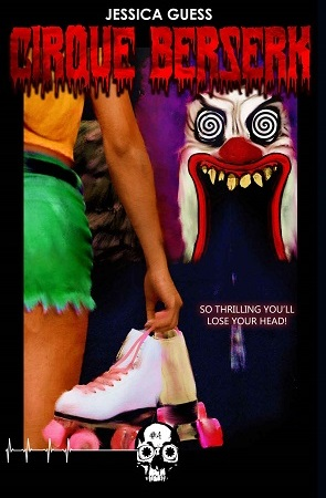"Image: A girl with light brown skin stands with her back to the viewer holding a pair of roller skates. In the background is an evil clown face with swirling eyes and jagged yellow teeth; the blackness of its open mouth is a doorway. Text: ""Jessica Guess. Cirque Berserk. So thrilling you'll lose your head!"""